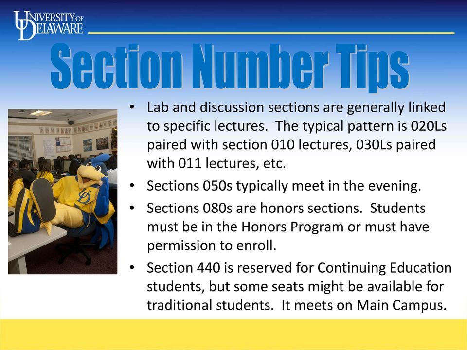 Sections 050s typically meet in the evening. Sections 080s are honors sections.