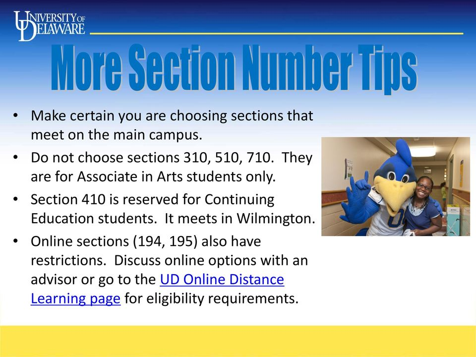 Section 410 is reserved for Continuing Education students. It meets in Wilmington.
