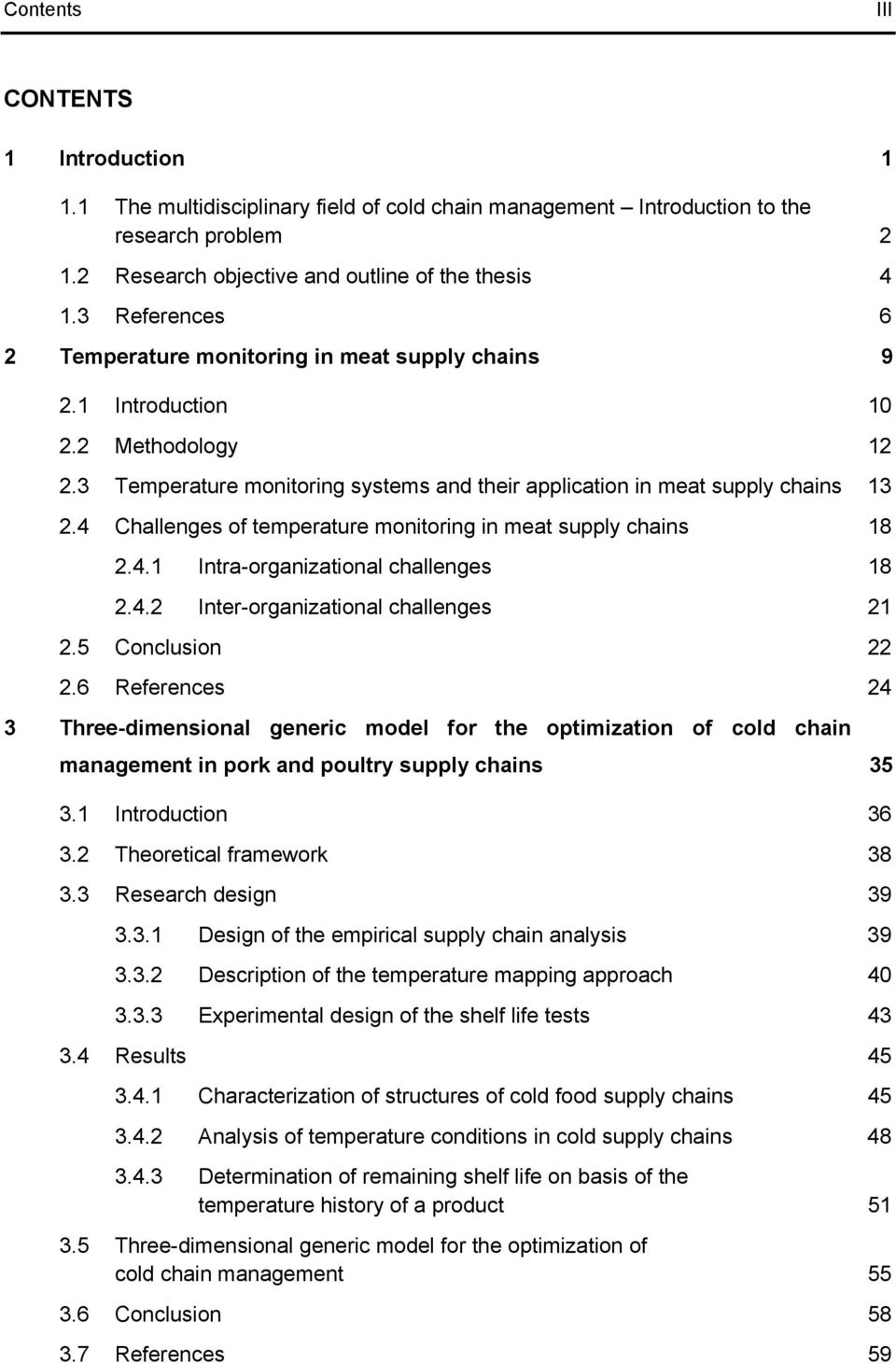 4 Challenges of temperature monitoring in meat supply chains 18 2.4.1 Intra-organizational challenges 18 2.4.2 Inter-organizational challenges 21 2.5 Conclusion 22 2.