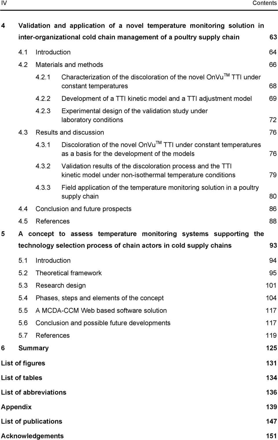 2.3 Experimental design of the validation study under laboratory conditions 72 4.3 Results and discussion 76 4.3.1 Discoloration of the novel OnVu TM TTI under constant temperatures as a basis for the development of the models 76 4.