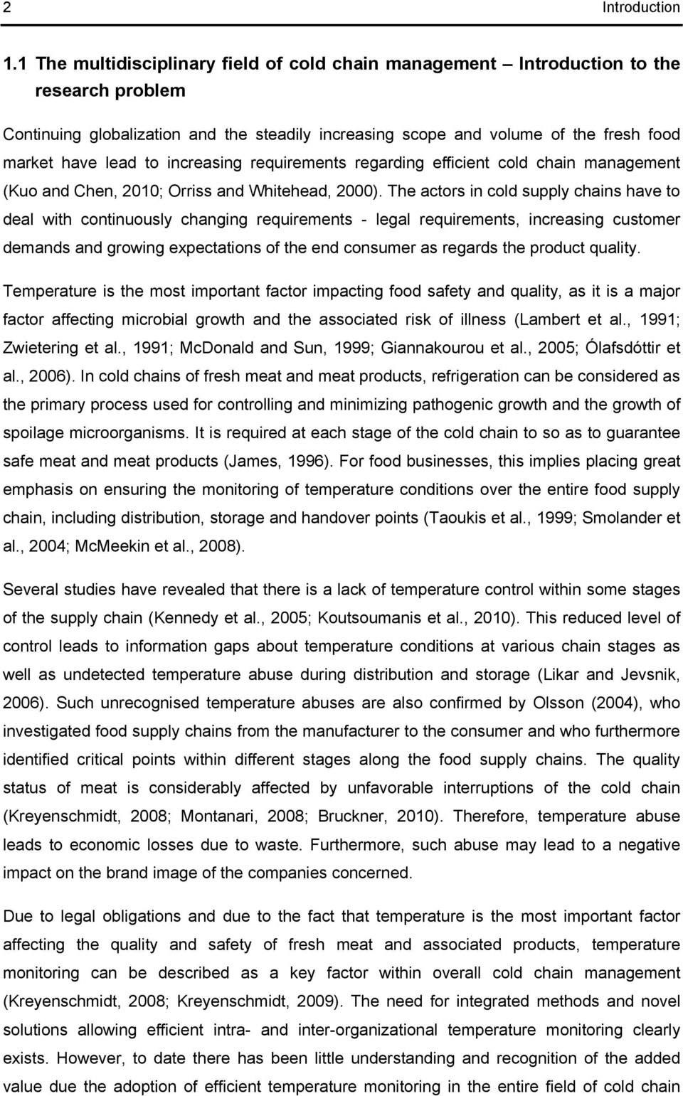 increasing requirements regarding efficient cold chain management (Kuo and Chen, 2010; Orriss and Whitehead, 2000).