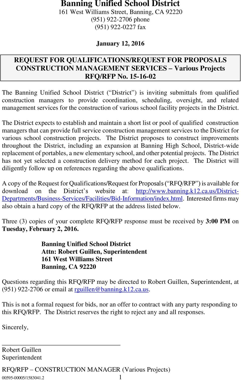 15-16-02 The Banning Unified School District ( District ) is inviting submittals from qualified construction managers to provide coordination, scheduling, oversight, and related management services