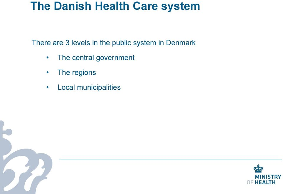 system in Denmark The central