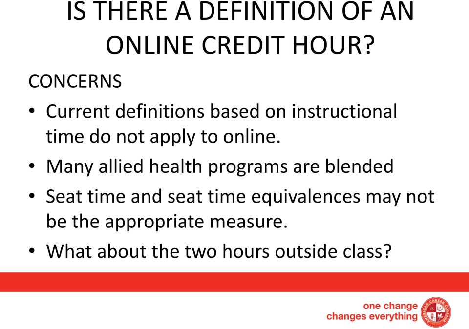 Many allied health programs are blended Seat time and seat time