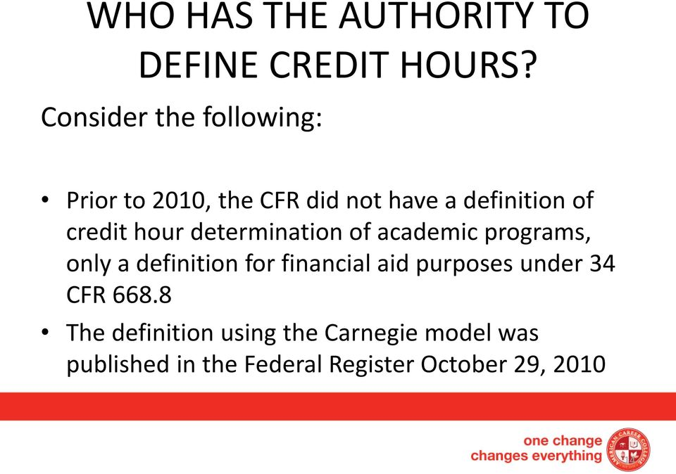 hour determination of academic programs, only a definition for financial aid