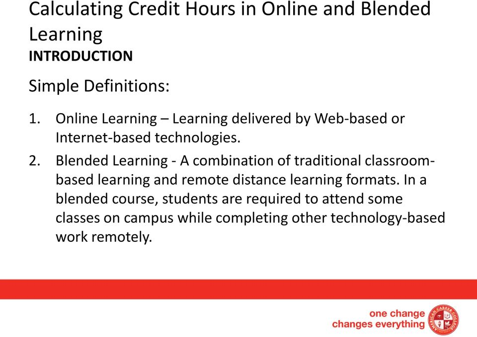 Blended Learning - A combination of traditional classroombased learning and remote distance learning