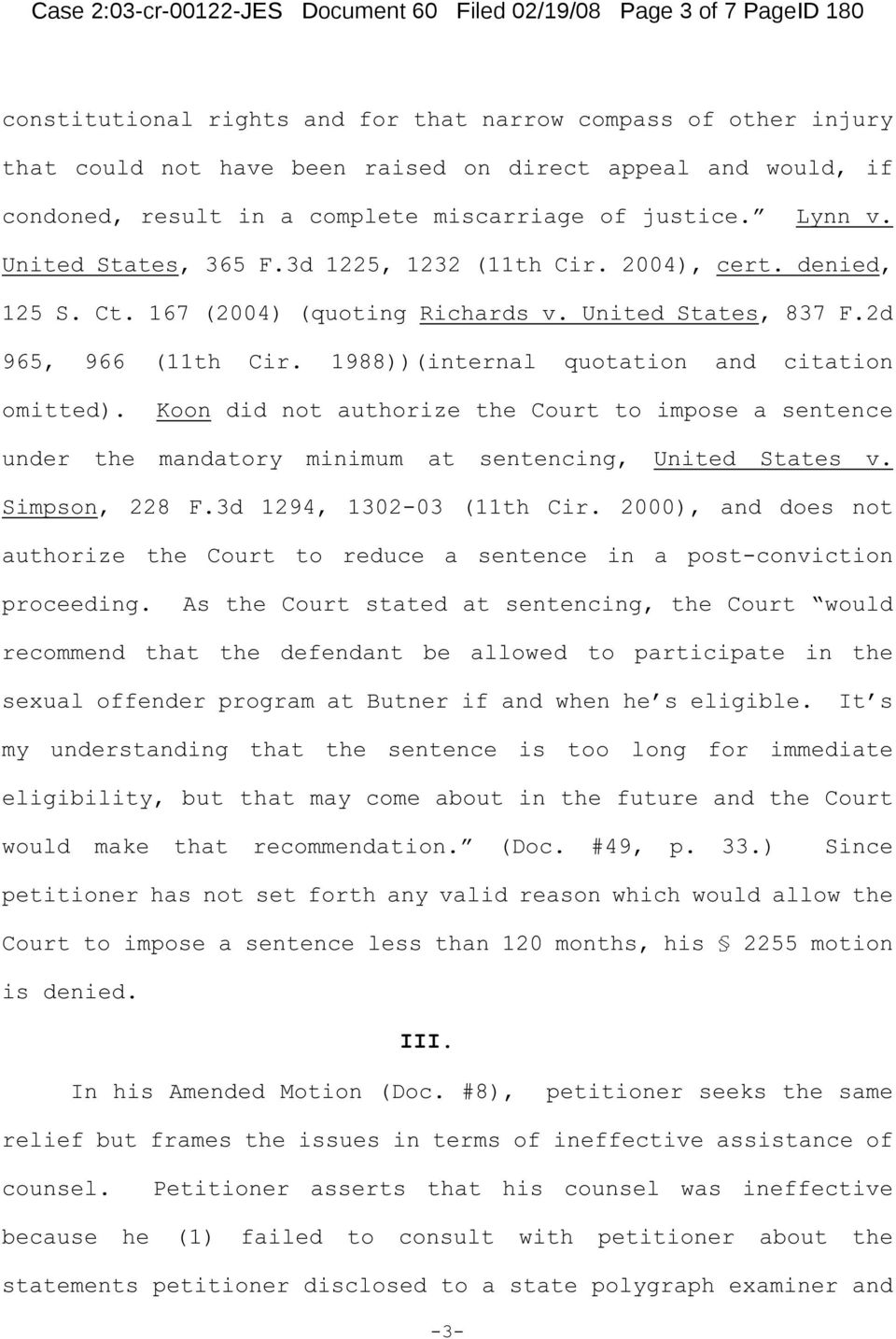 2d 965, 966 (11th Cir. 1988))(internal quotation and citation omitted). Koon did not authorize the Court to impose a sentence under the mandatory minimum at sentencing, United States v.