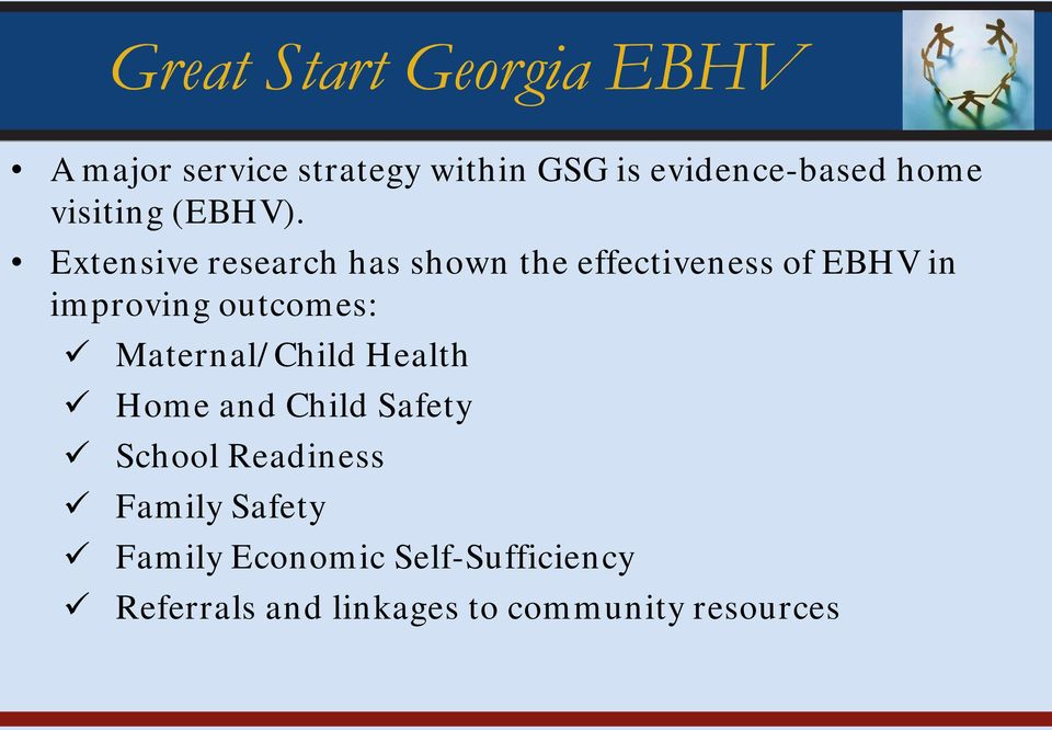 Extensive research has shown the effectiveness of EBHV in improving outcomes: