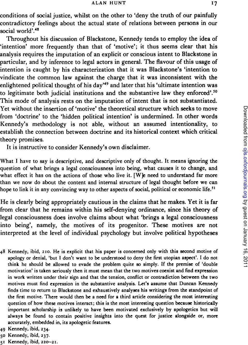 critical legal studies Critical legal studies is a movement in legal thought that applied methods similar to those of critical theory (the frankfurt school) and deconstruction to law the abbreviations cls and crit are sometimes used to refer to the movement and its adherents.