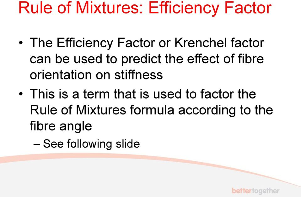 orientation on stiffness This is a term that is used to factor