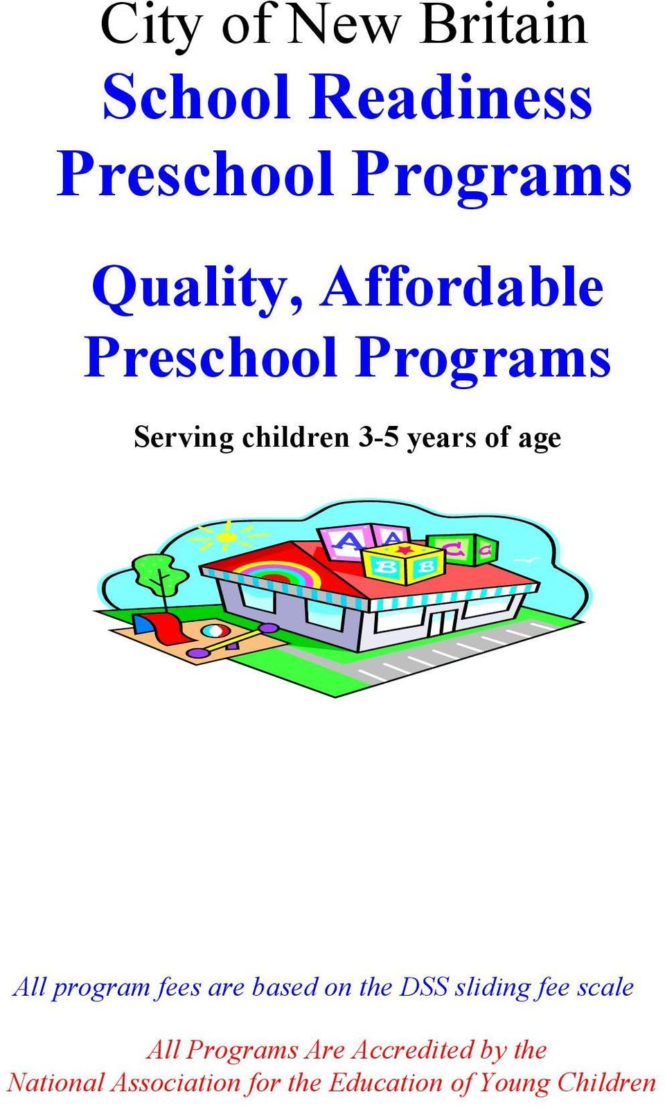 program fees are based on the DSS sliding fee scale All Programs Are