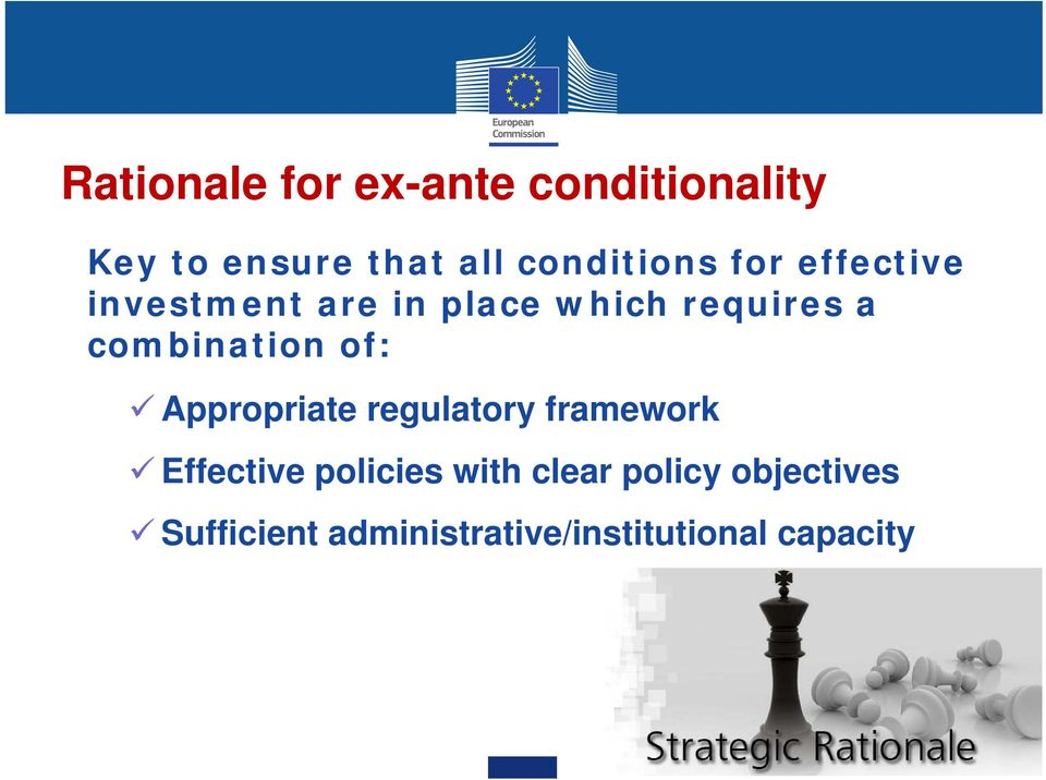 combination of: Appropriate regulatory framework Effective policies