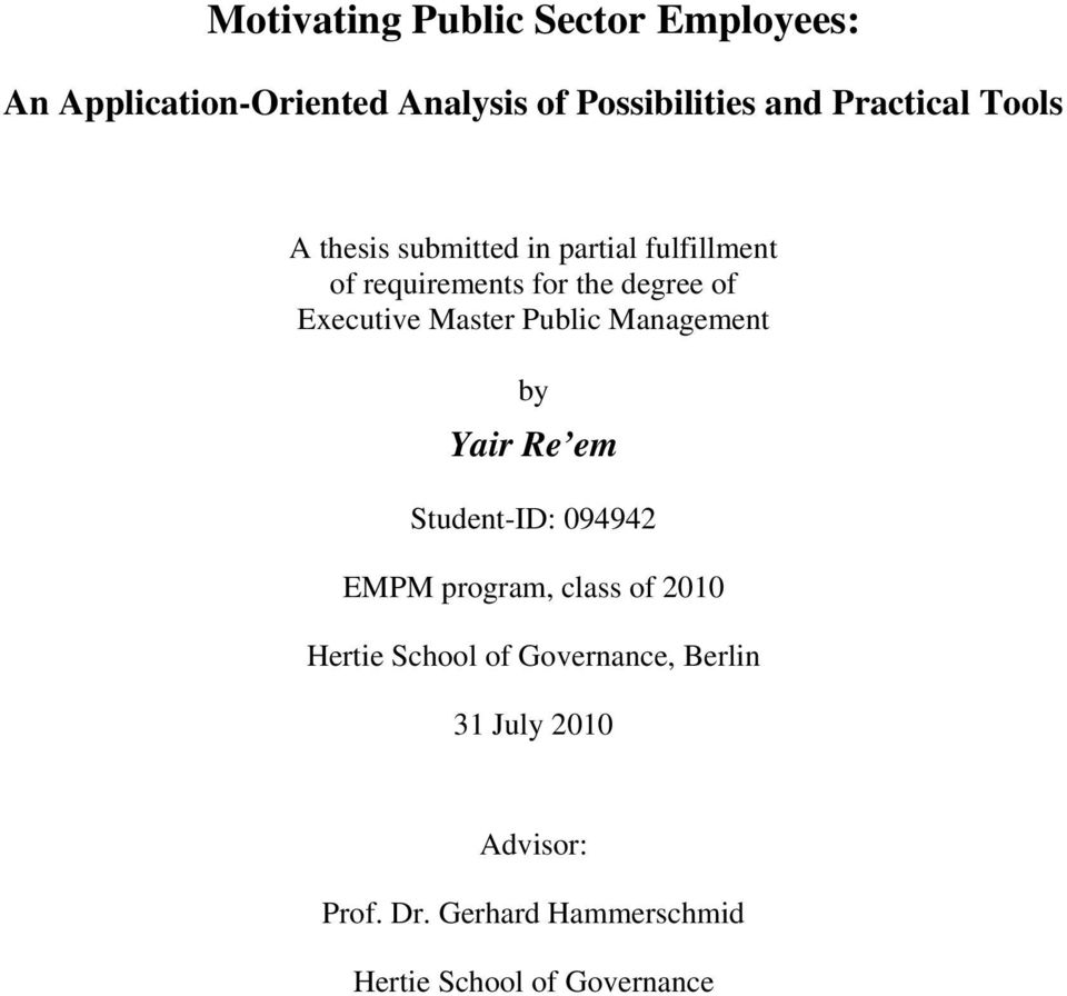 Public Management by Student-ID: 094942 EMPM program, class of 2010 Hertie School of