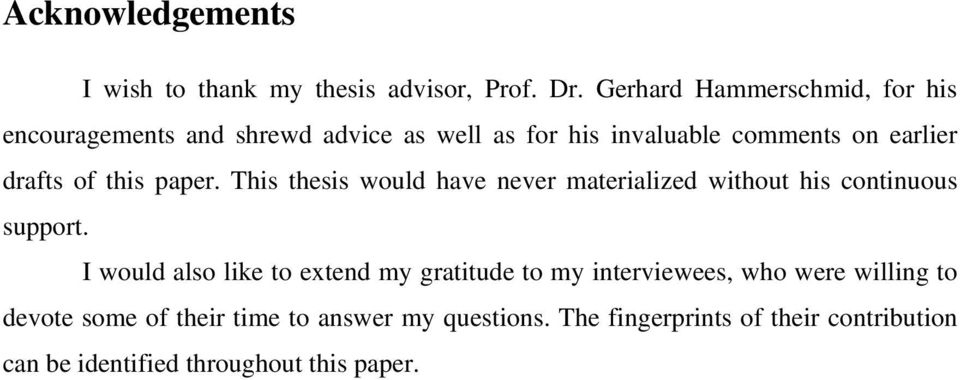 of this paper. This thesis would have never materialized without his continuous support.