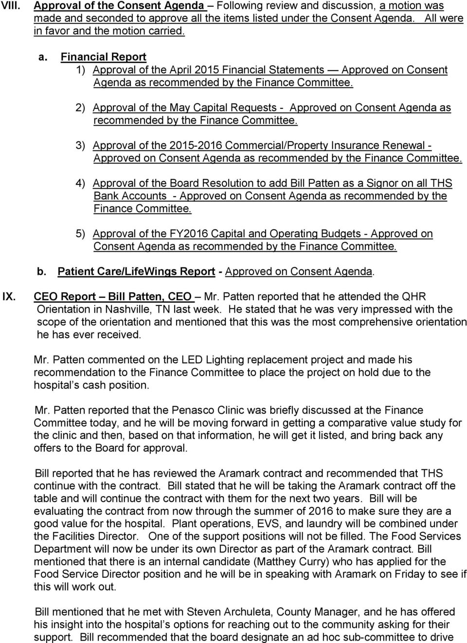 2) Approval of the May Capital Requests - Approved on Consent Agenda as recommended by the Finance Committee.