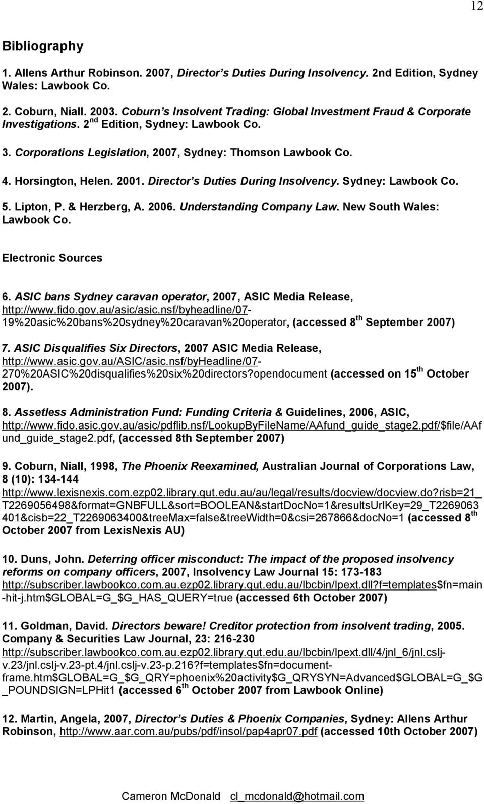 2001. Director s Duties During Insolvency. Sydney: Lawbook Co. 5. Lipton, P. & Herzberg, A. 2006. Understanding Company Law. New South Wales: Lawbook Co. Electronic Sources 6.