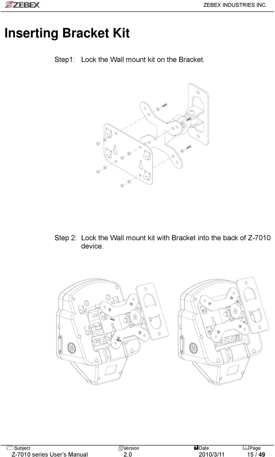 Step 2: Lock the Wall mount kit with Bracket