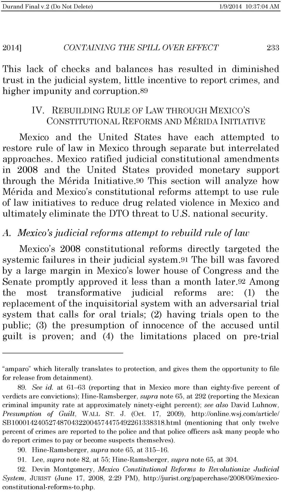 REBUILDING RULE OF LAW THROUGH MEXICO S CONSTITUTIONAL REFORMS AND MÉRIDA INITIATIVE Mexico and the United States have each attempted to restore rule of law in Mexico through separate but
