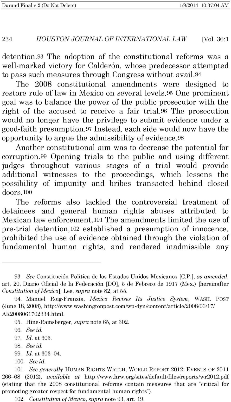 94 The 2008 constitutional amendments were designed to restore rule of law in Mexico on several levels.