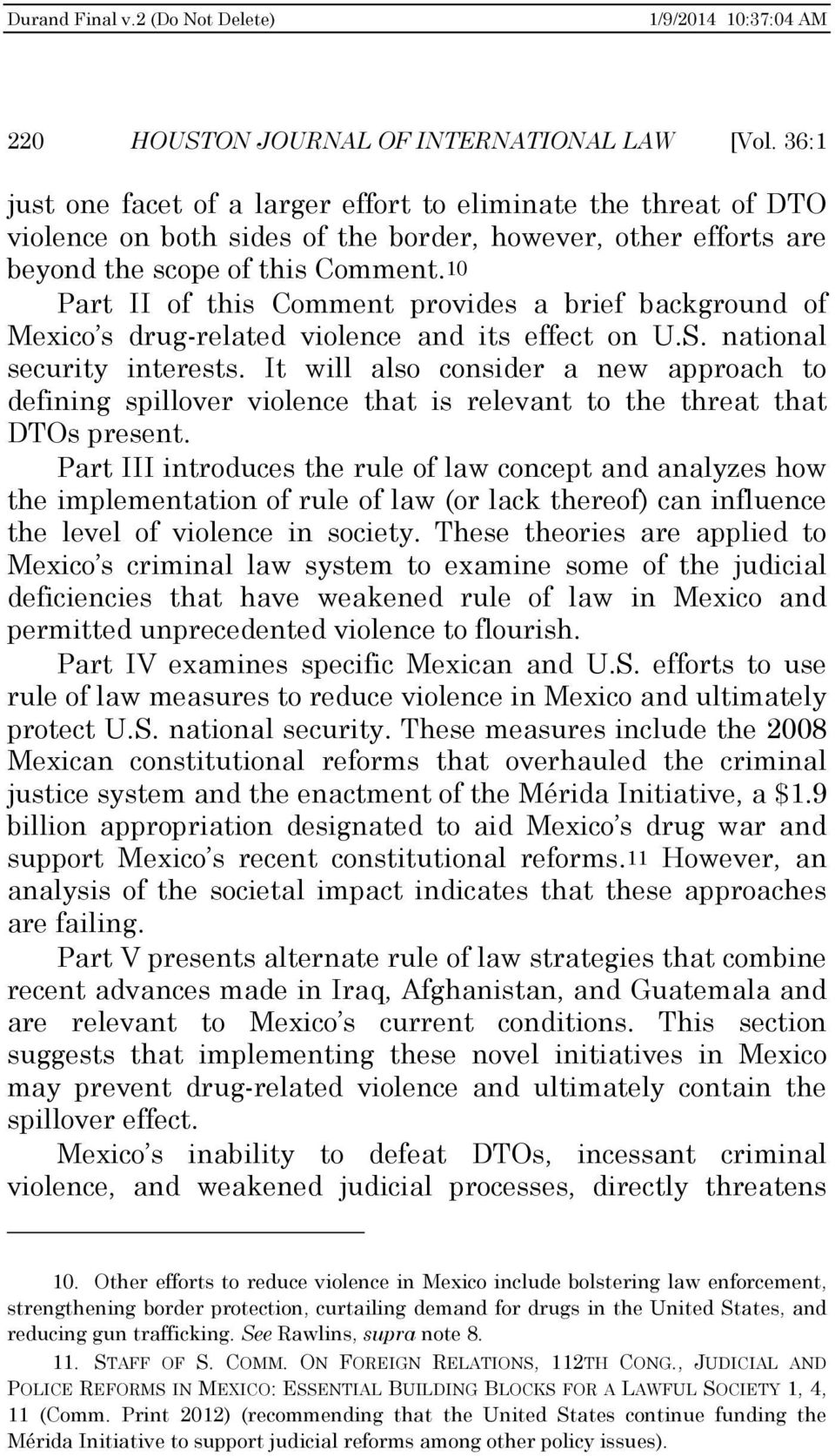 10 Part II of this Comment provides a brief background of Mexico s drug-related violence and its effect on U.S. national security interests.