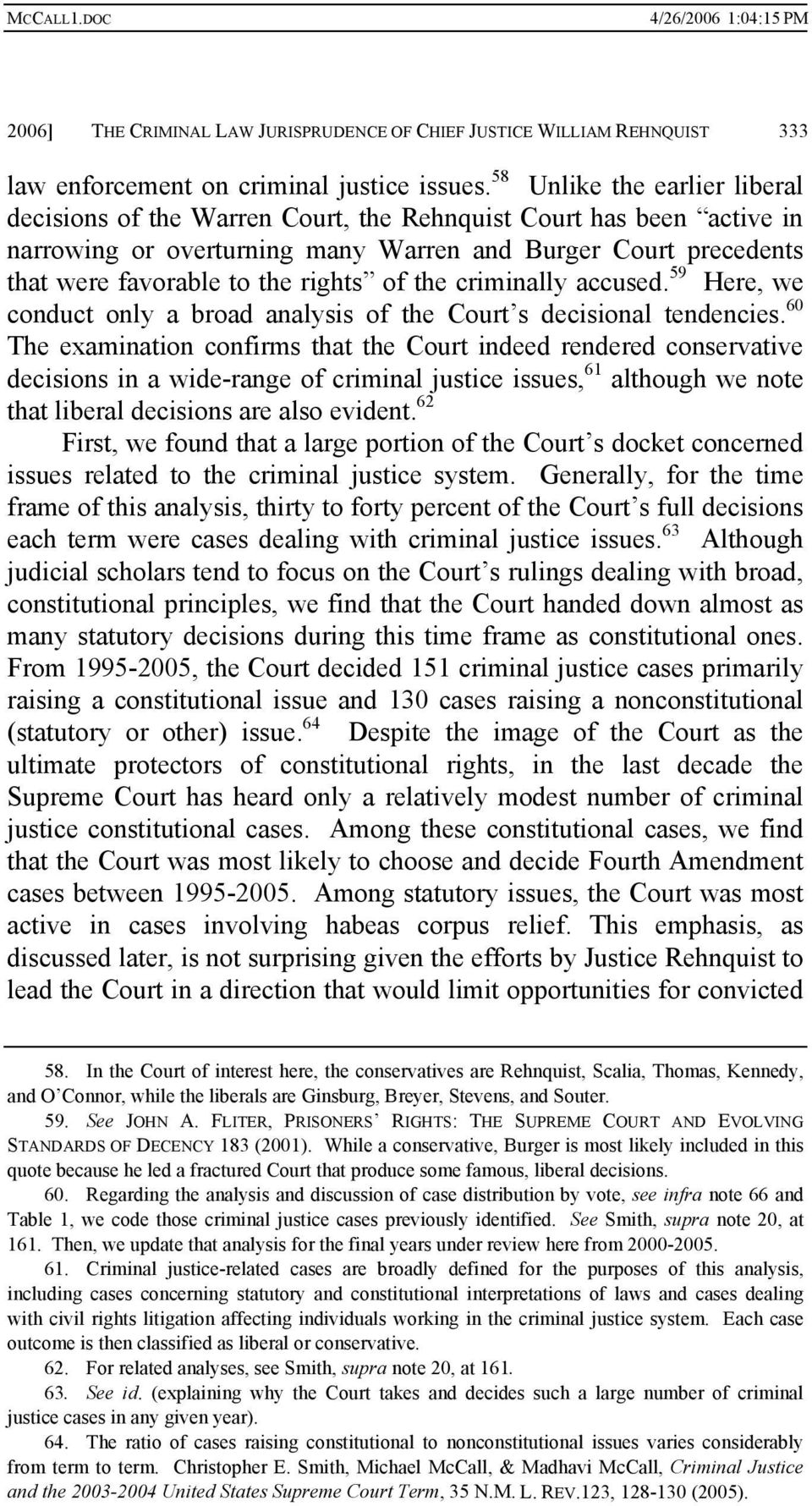 of the criminally accused. 59 Here, we conduct only a broad analysis of the Court s decisional tendencies.