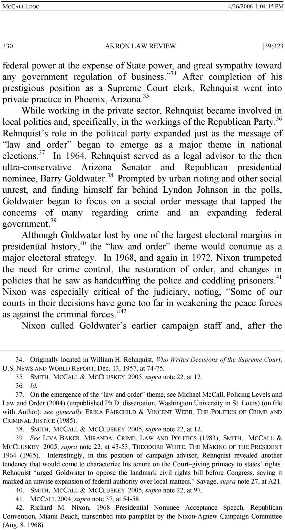 35 While working in the private sector, Rehnquist became involved in local politics and, specifically, in the workings of the Republican Party.