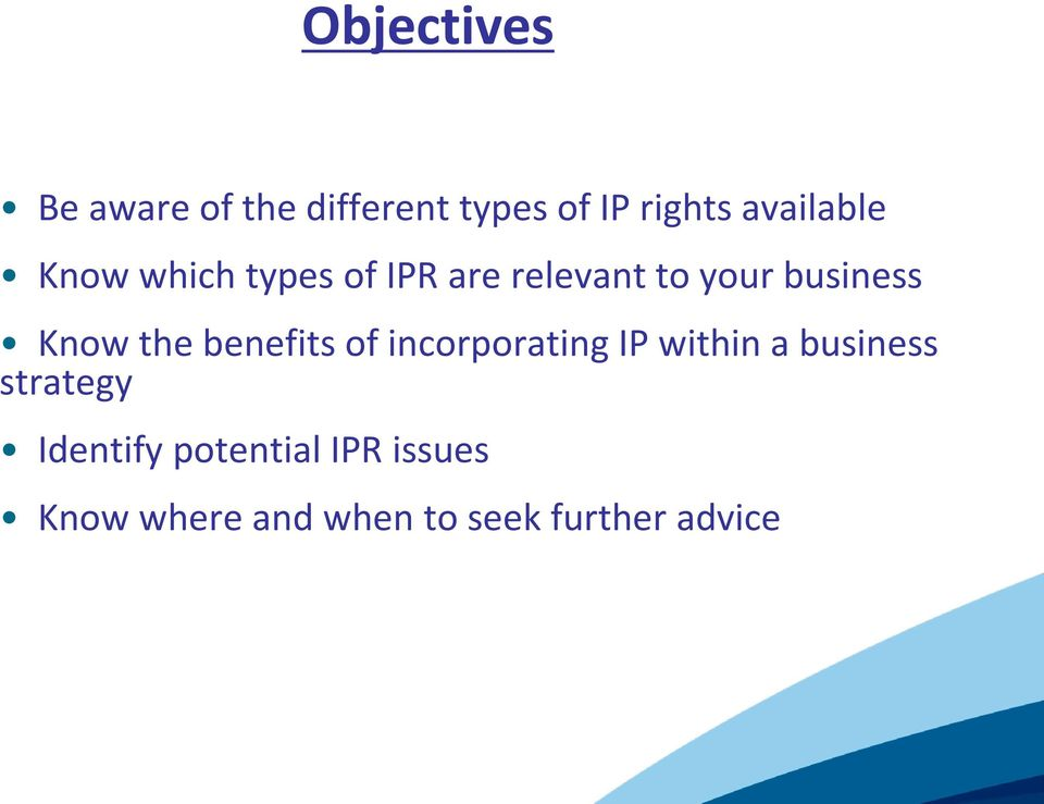 Know the benefits of incorporating IP within a business strategy