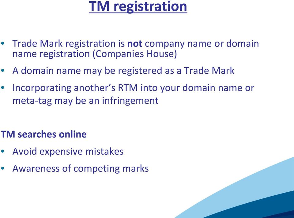 Mark Incorporating another s RTM into your domain name or meta-tag may be an
