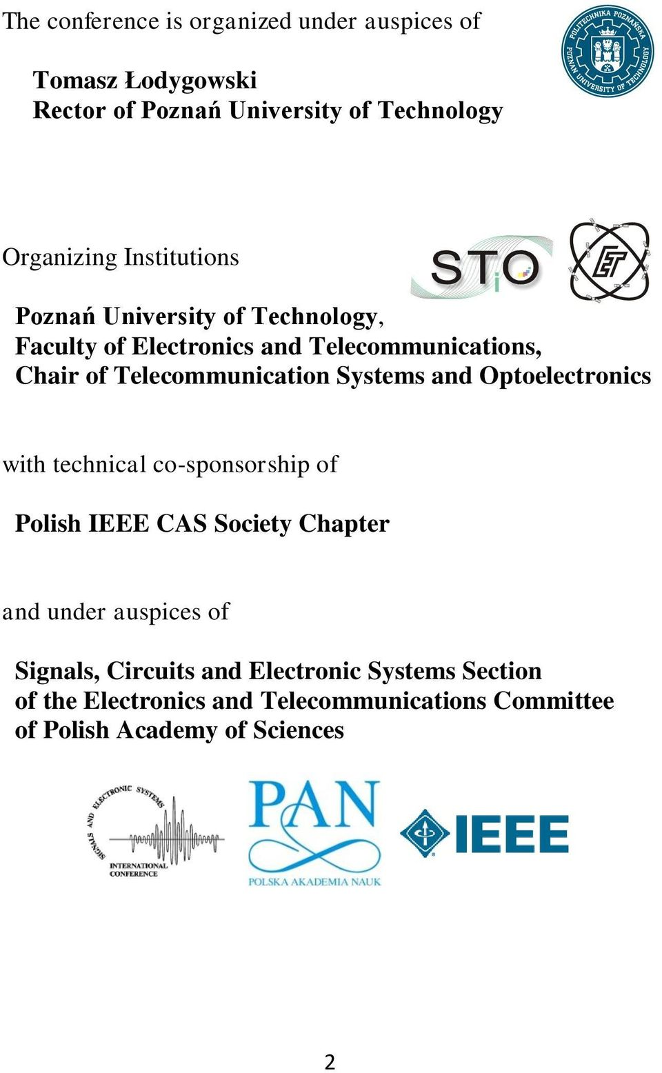 Systems and Optoelectronics with technical co-sponsorship of Polish IEEE CAS Society Chapter and under auspices of