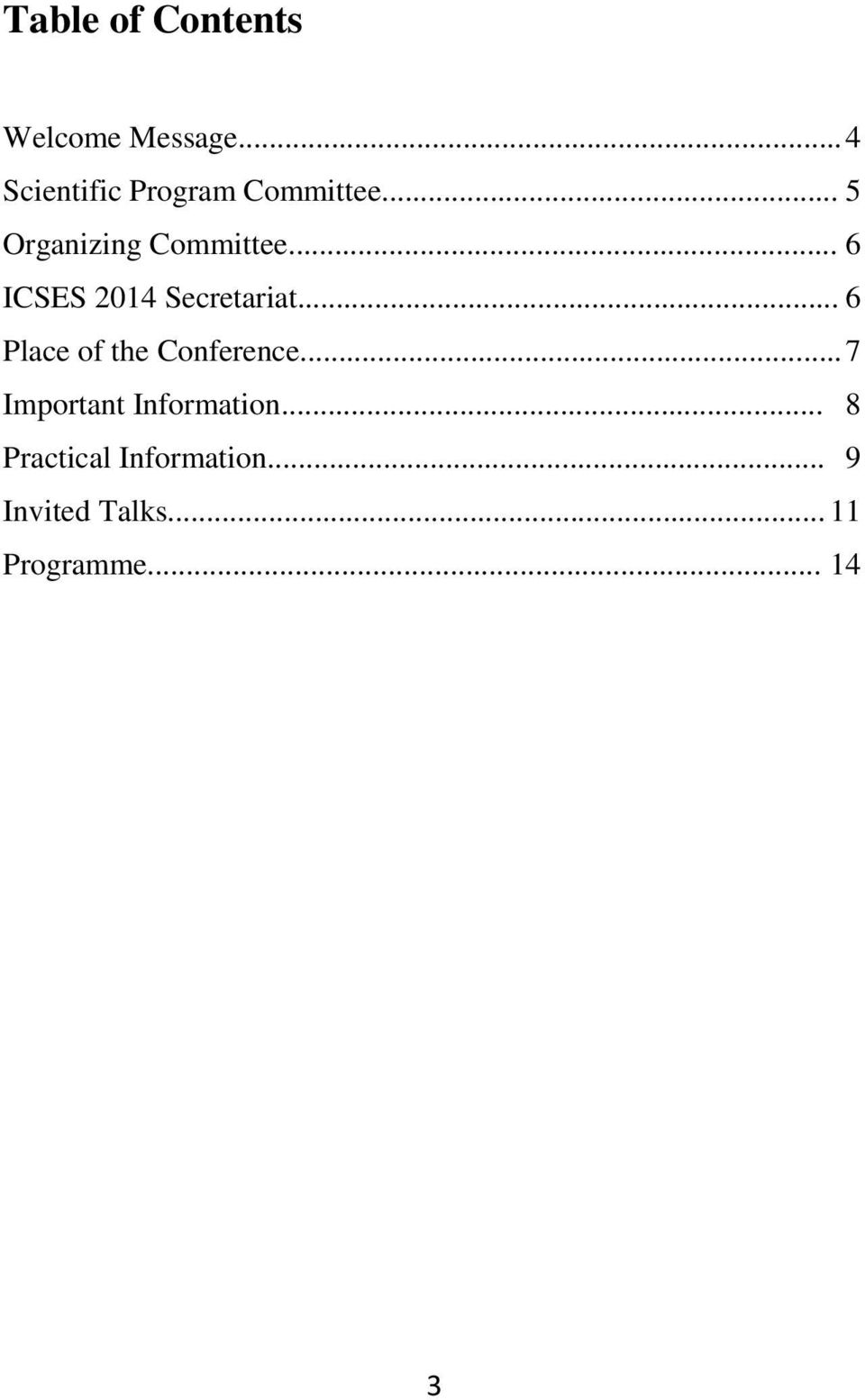 .. 6 ICSES 2014 Secretariat... 6 Place of the Conference.