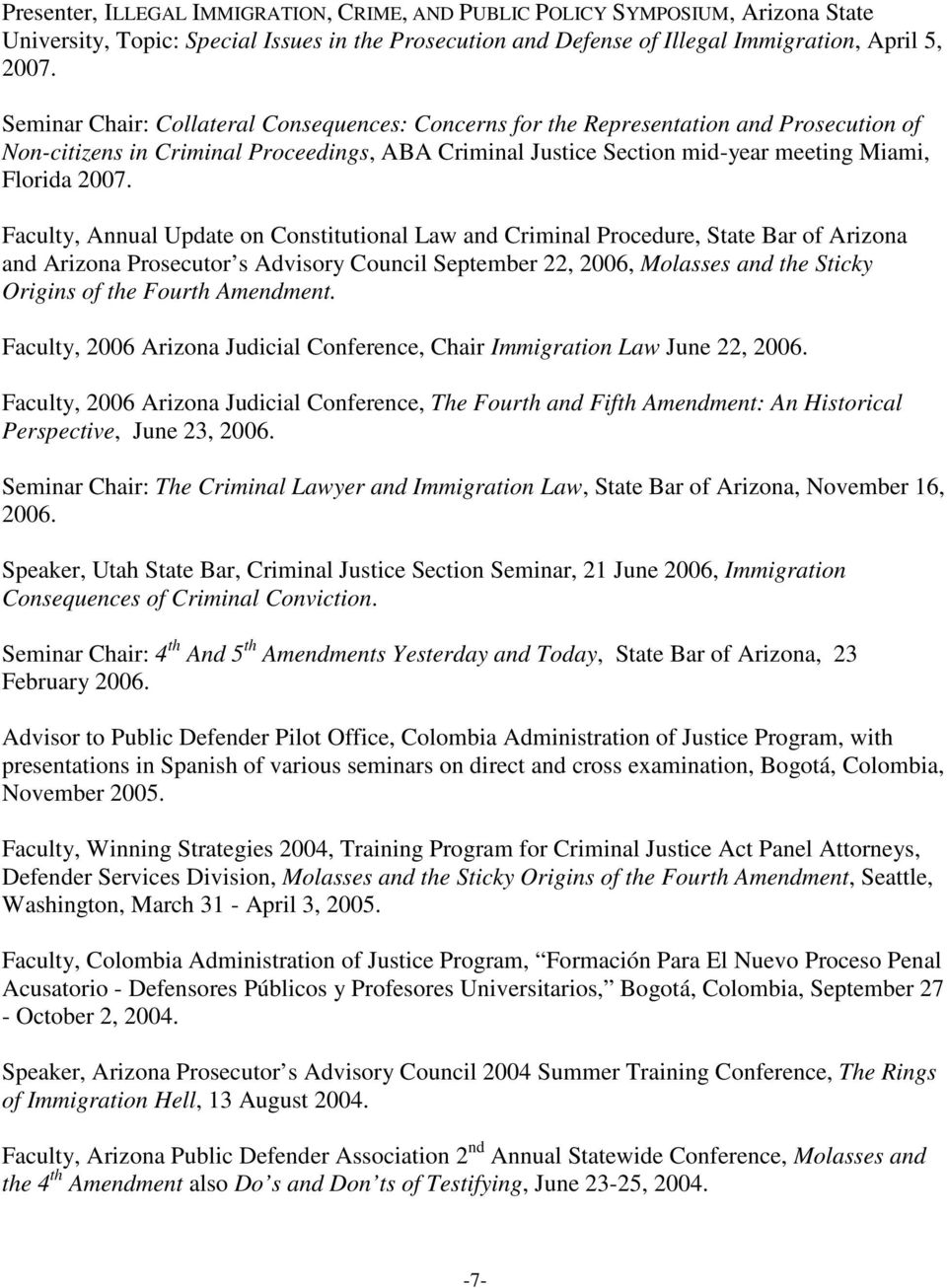 Faculty, Annual Update on Constitutional Law and Criminal Procedure, State Bar of Arizona and Arizona Prosecutor s Advisory Council September 22, 2006, Molasses and the Sticky Origins of the Fourth