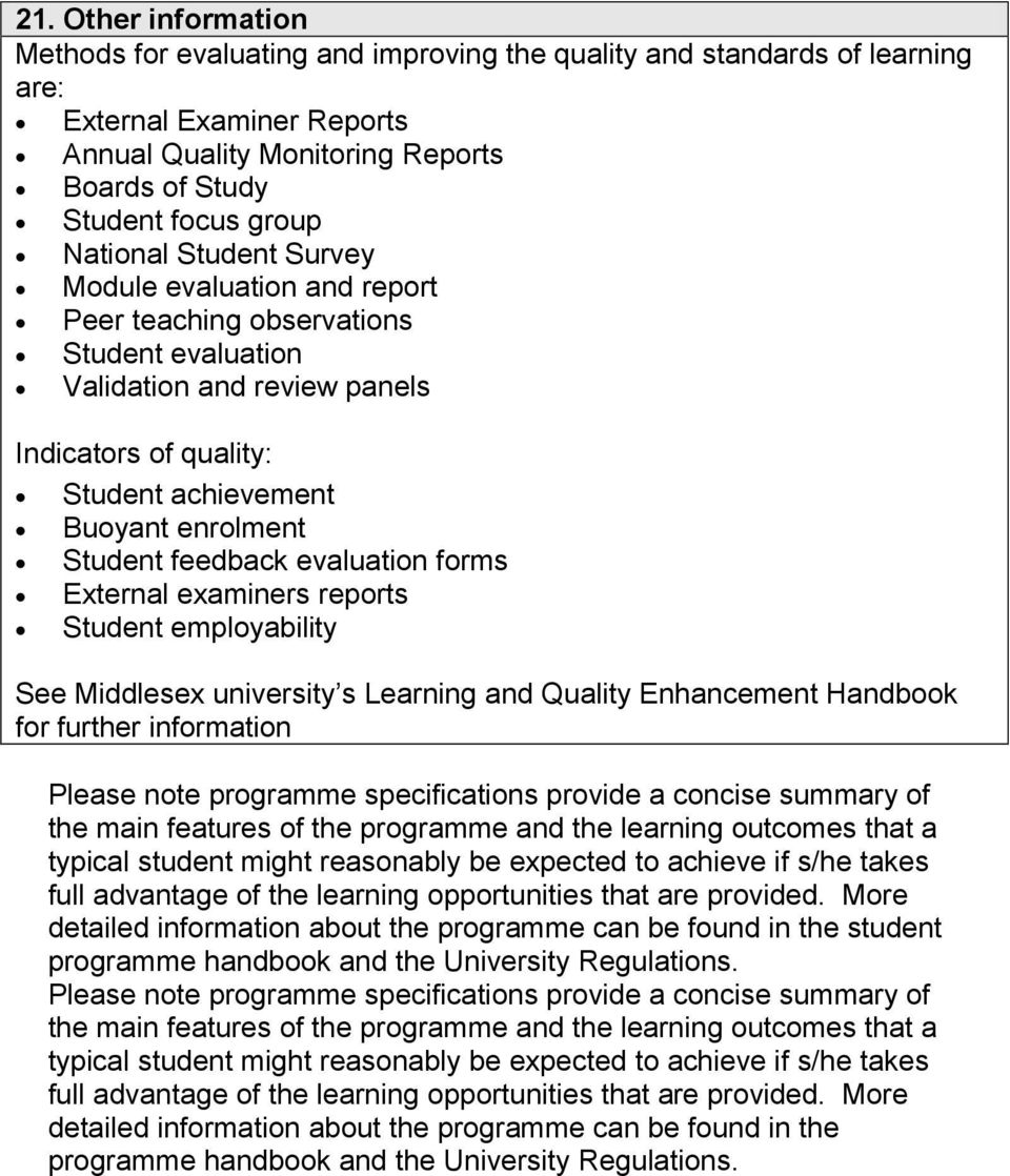 feedback evaluation forms External examiners reports Student employability See Middlesex university s Learning and Quality Enhancement Handbook for further information Please note programme