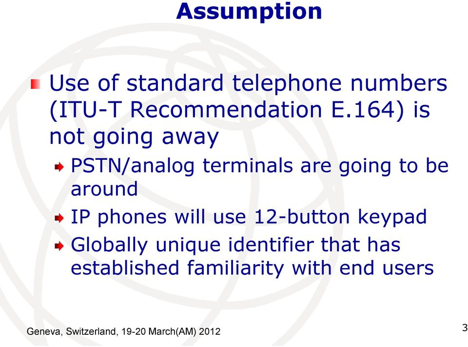 phones will use 12-button keypad Globally unique identifier that has