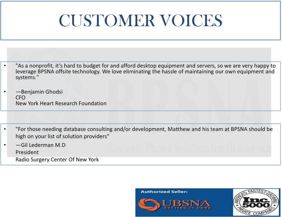 """ Benjamin Ghodsi CFO New York Heart Research Foundation ""For those needing database consulting and/or development,"