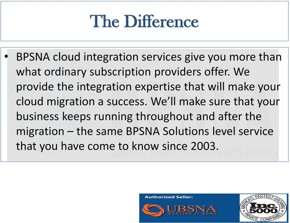 We provide the integration expertise that will make your cloud migration a success.
