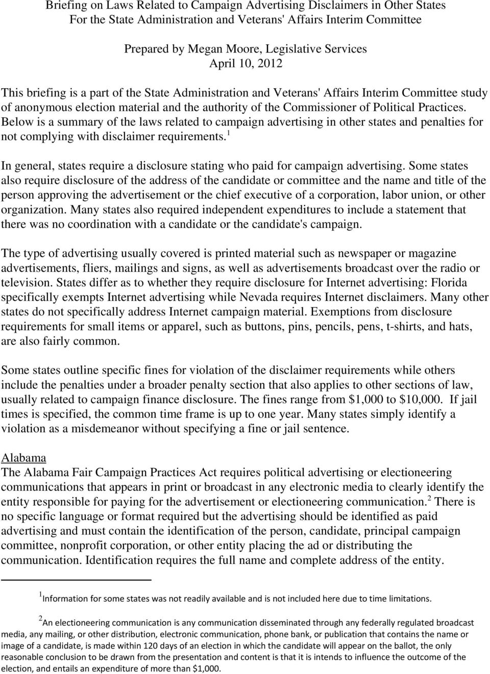 Below is a summary of the laws related to campaign advertising in other states and penalties for not complying with disclaimer requirements.