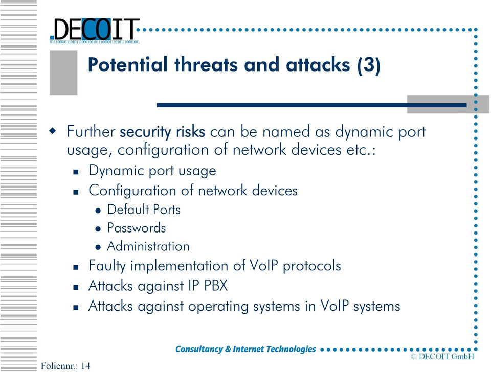 : Dynamic port usage Configuration of network devices Default Ports Passwords