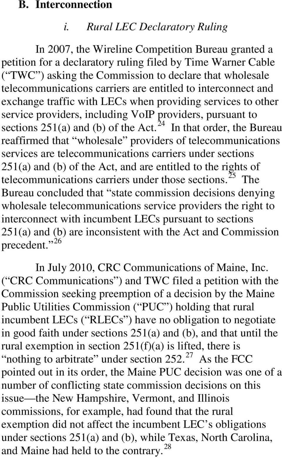telecommunications carriers are entitled to interconnect and exchange traffic with LECs when providing services to other service providers, including VoIP providers, pursuant to sections 251(a) and