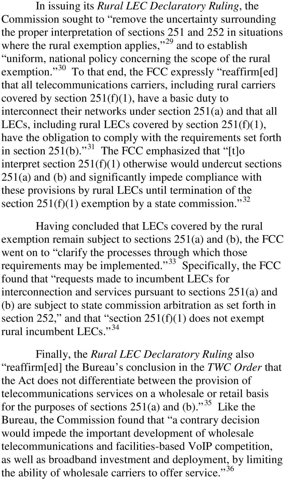 30 To that end, the FCC expressly reaffirm[ed] that all telecommunications carriers, including rural carriers covered by section 251(f)(1), have a basic duty to interconnect their networks under