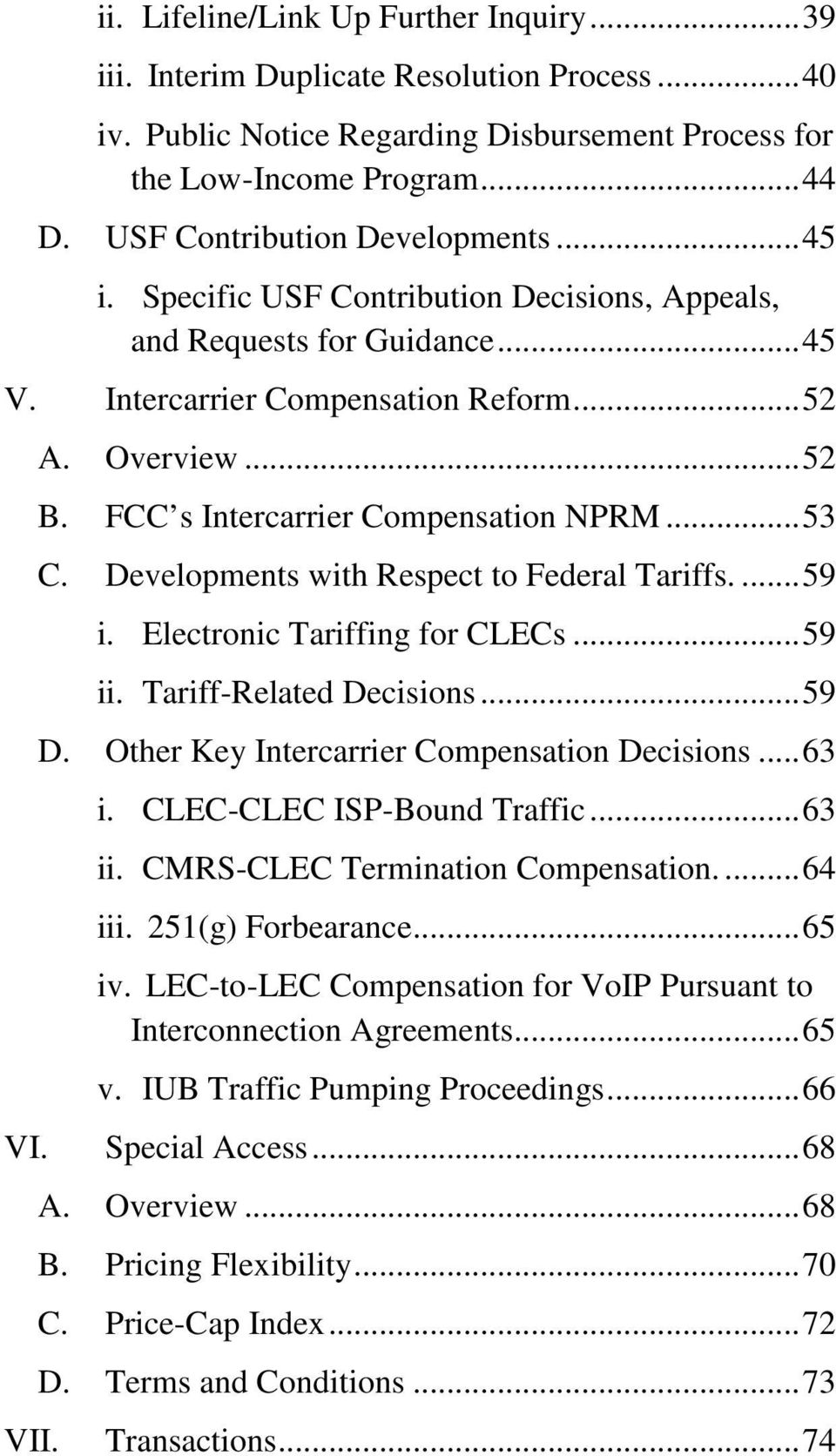 FCC s Intercarrier Compensation NPRM... 53 C. Developments with Respect to Federal Tariffs.... 59 i. Electronic Tariffing for CLECs... 59 ii. Tariff-Related Decisions... 59 D.