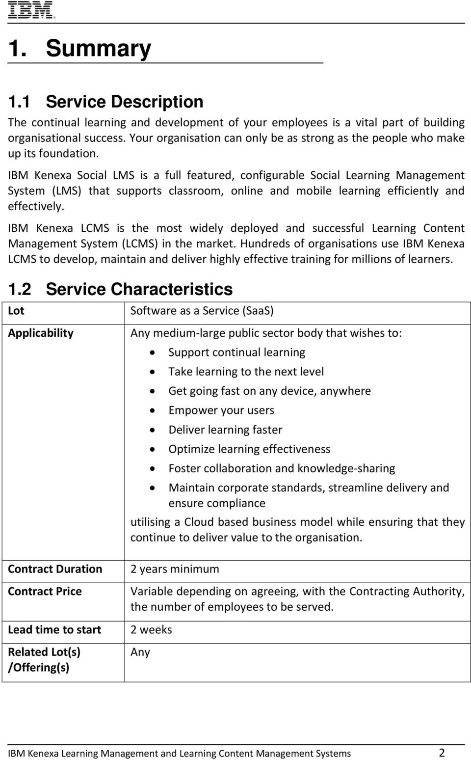 IBM Kenexa Social LMS is a full featured, configurable Social Learning Management System (LMS) that supports classroom, online and mobile learning efficiently and effectively.
