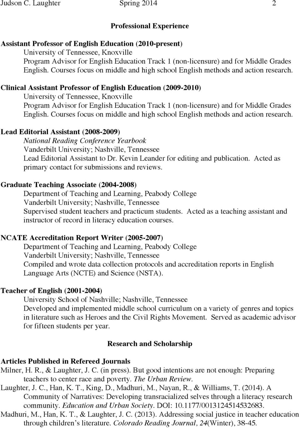 and for Middle Grades English. Courses focus on middle and high school English methods and action research.