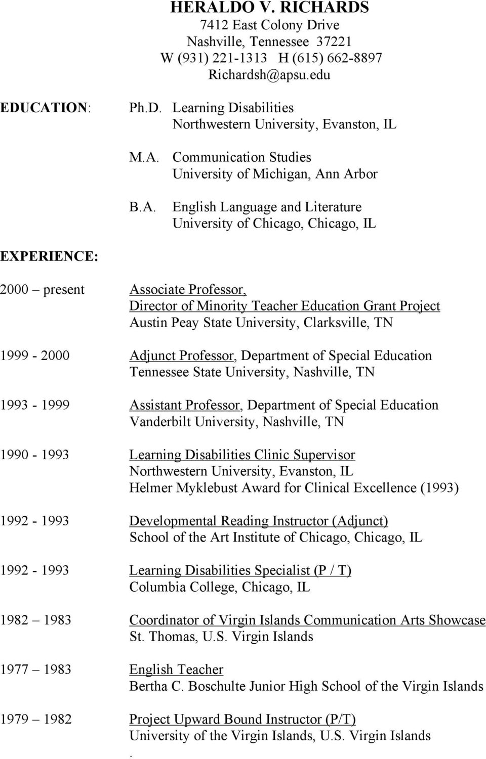 Teacher Education Grant Project Austin Peay State University, Clarksville, TN 1999-2000 Adjunct Professor, Department of Special Education Tennessee State University, Nashville, TN 1993-1999