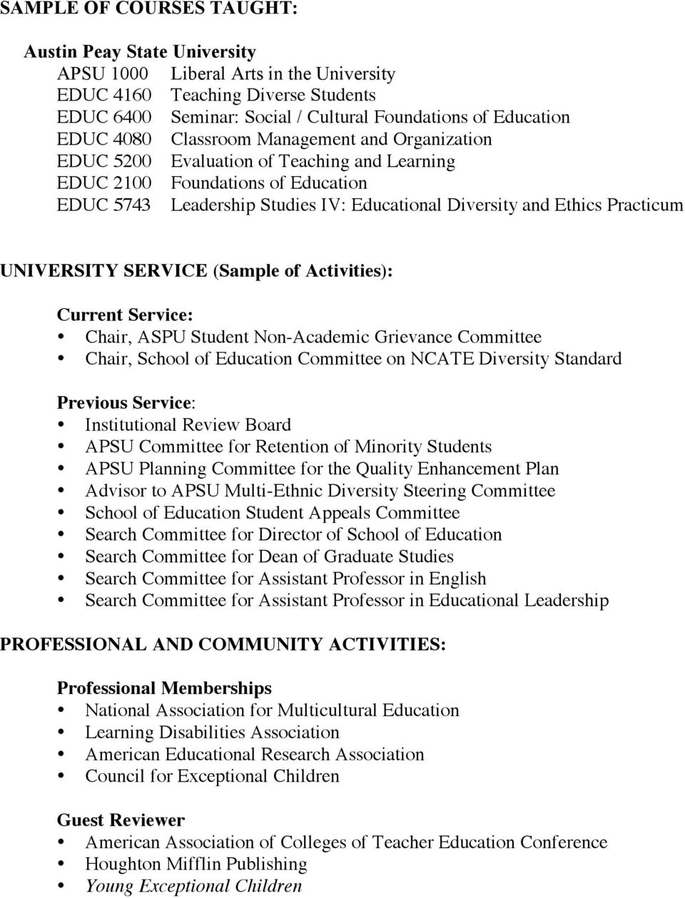 UNIVERSITY SERVICE (Sample of Activities): Current Service: Chair, ASPU Student Non-Academic Grievance Committee Chair, School of Education Committee on NCATE Diversity Standard Previous Service: