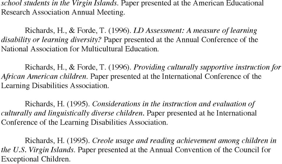 (1996). Providing culturally supportive instruction for African American children. Paper presented at the International Conference of the Learning Disabilities Association. Richards, H. (1995).