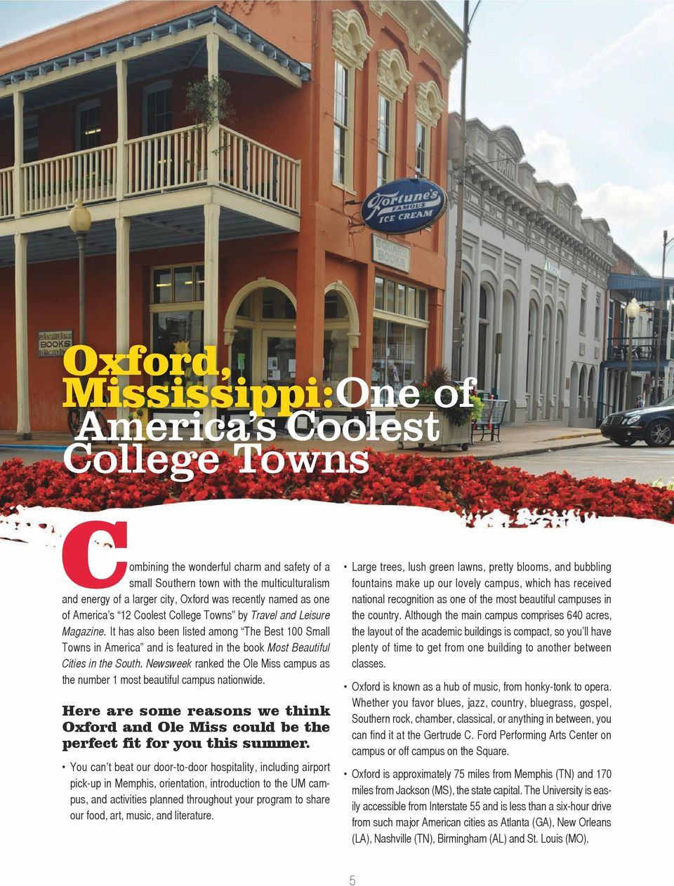 It has also been listed among The Best 100 Small Towns in America and is featured in the book Most Beautiful Cities in the South.