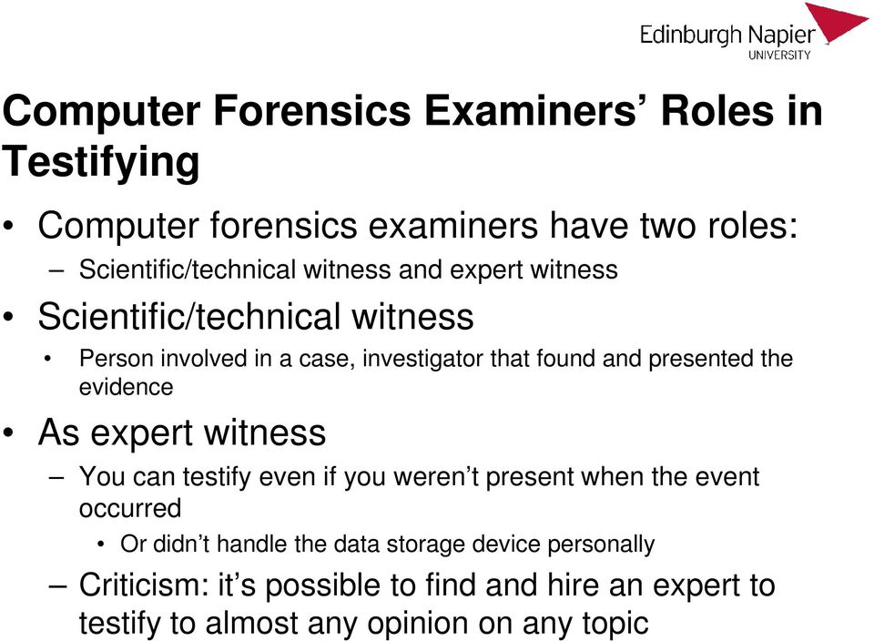 the evidence As expert witness You can testify even if you weren t present when the event occurred Or didn t handle the