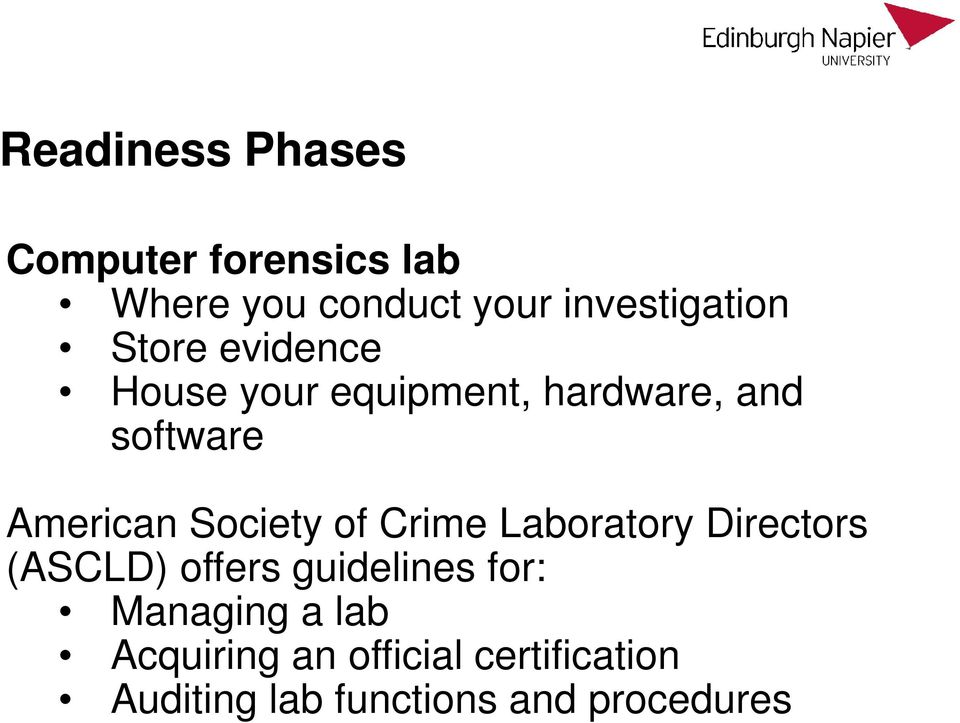 American Society of Crime Laboratory Directors (ASCLD) offers guidelines