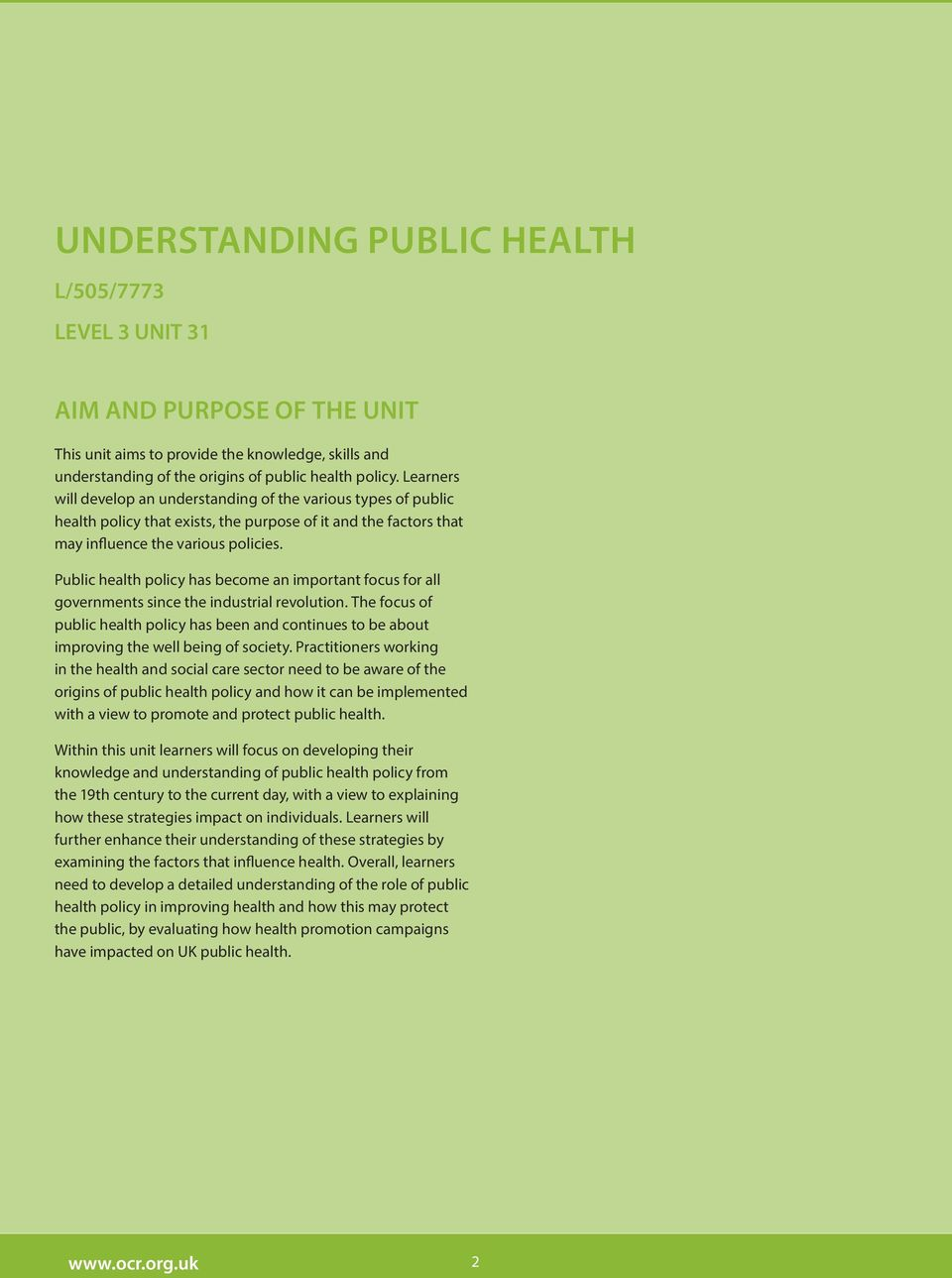 Public health policy has become an important focus for all governments since the industrial revolution.