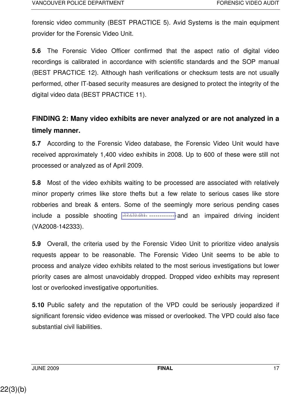 6 The Forensic Video Officer confirmed that the aspect ratio of digital video recordings is calibrated in accordance with scientific standards and the SOP manual (BEST PRACTICE 12).